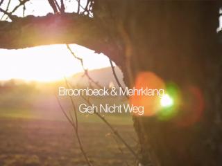 Broombeck & Mehrklang – Geh nicht weg